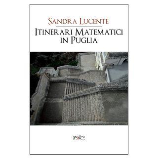 Itinerari matematici in Puglia - Lucente Sandra