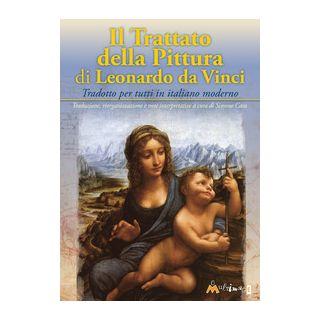 Trattato della pittura - Leonardo da Vinci; Casu S. (cur.) - Ass. Multimage