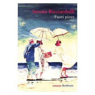 Fuori piove - Ricciardulli Serena