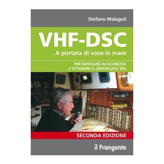 VHF-DSC. A portata di voce in mare per navigare sicuri con la radio di bordo - Malagoli Stefano