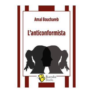 L'anticonformista - Bouchareb Amal