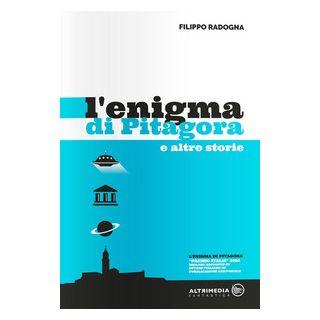L'enigma di Pitagora e altre storie - Radogna Filippo; Altomare D. (cur.)