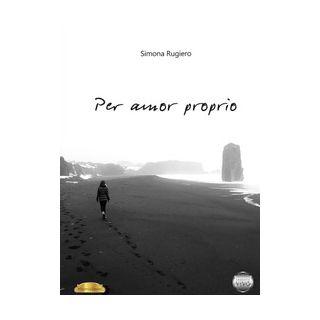 Per amor proprio - Simona Rugiero - Argento Vivo Edizioni