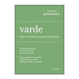 Varde. Poesie in dialetto garganico di Mattinata - Granatiero Francesco