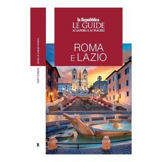 Roma e Lazio. Guida ai sapori e ai piaceri della regione 2020 -