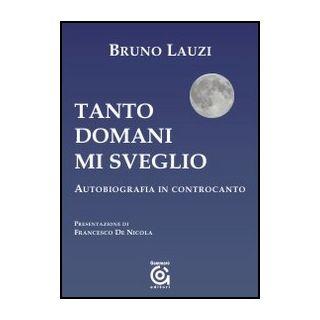 Tanto domani mi sveglio - Lauzi Bruno