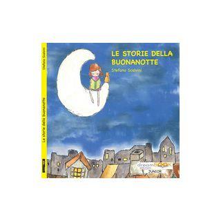 Le storie della buonanotte. Ediz. illustrata - Scalvini Stefano