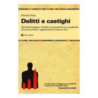 Delitti e castighi - Frisia Michele