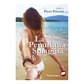 La penultima spiaggia - Priorini Piero