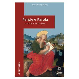 Parole e parola. Letteratura e teologia - Sequeri P. (cur.)