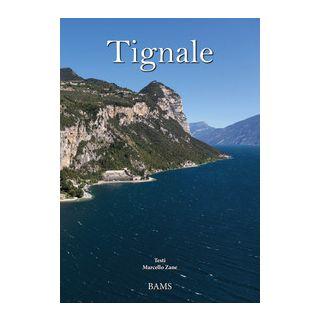 Tignale. Ediz. italiana e inglese - Zane Marcello