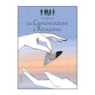 La comunicazione è relazione - Quarto Enzo