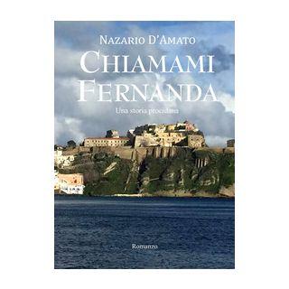Chiamami Fernanda. Una storia procidana - D'Amato Nazario