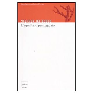 L'equilibrio punteggiato - Gould Stephen Jay