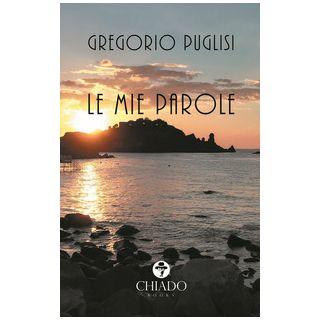 Le mie parole - Puglisi Gregorio