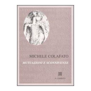 Mutuazioni e sconnivenze - Colafato Michele