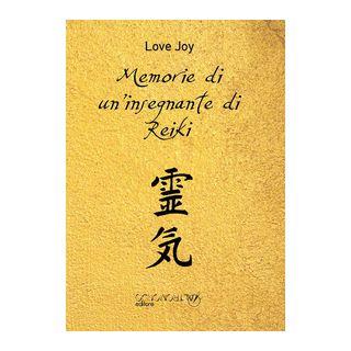Memorie di un'insegnante di Reiki - Love Joy
