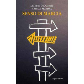 Senso di marcia - Maresca Catello; Del Gaudio Leandro