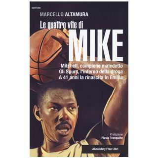 Le quattro vite di Mike - Altamura Marcello