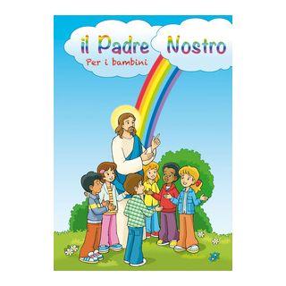 Il Padre Nostro spiegato ai bambini -