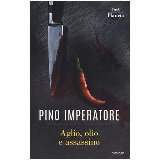 Aglio, olio e assassino - Imperatore Pino