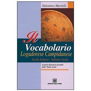 Il vocabolario logudorese campidanese. Sardo italiano-italiano sardo - Martelli Valentino