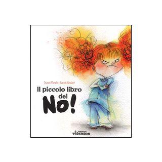 Il piccolo libro dei no! Ediz. illustrata - Meralli Swann; Crouzet Carole