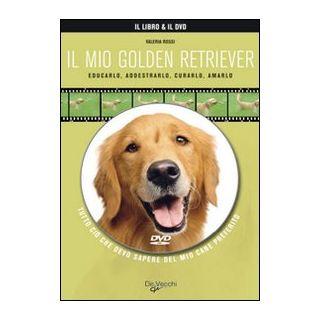 Il mio golden retriever. Con DVD -