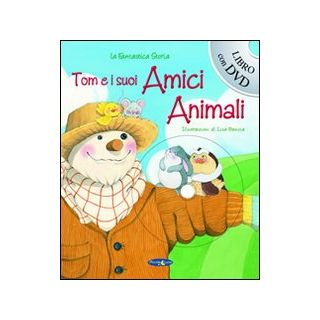 Tom e i suoi amici animali. Con DVD -