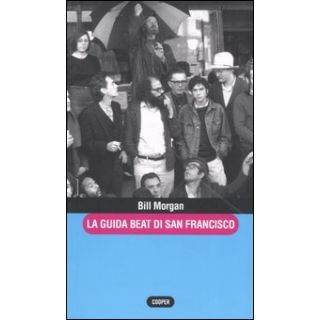 La guida beat di San Francisco - Morgan Bill