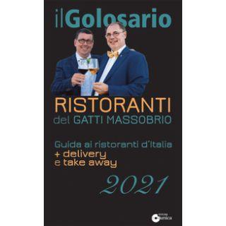 Il golosario 2021. Guida ai ristoranti d'Italia + delivery e take away - Massobrio Paolo; Gatti Marco