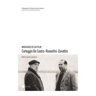 Miraggio di un film. Carteggio De Castro-Rossellini-Zavattini - Cassarini M. Carla