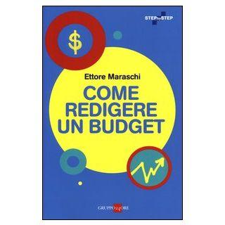 Come redigere un budget - Maraschi Ettore