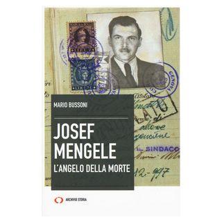 Josef Mengele. L'angelo della morte - Bussoni Mario