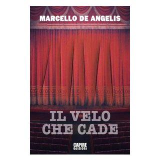 Il velo che cade - De Angelis Marcello