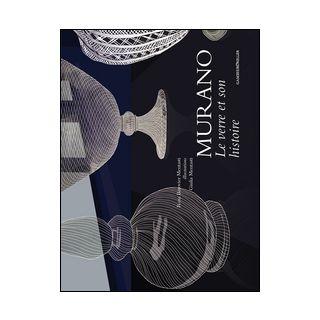 Murano. Le verre et son histoire - Barovier Mentasti Rosa