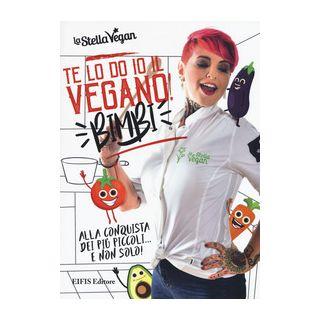 Te lo do io il vegano! Bimbi - La Stella Vegan