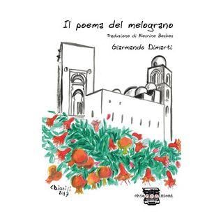 Il poema del melograno. Ediz. italiana e araba - Dimarti Giarmando