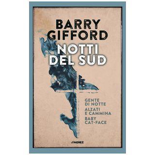Notti del sud: Gente di notte-Baby Cat-Face-Alzati e cammina - Gifford Barry