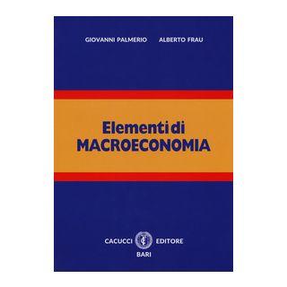 Elementi di macroeconomia. Nuova ediz. Con espansione online - Palmerio Giovanni; Frau Alberto