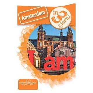 Amsterdam in 3 giorni - Solina Luca