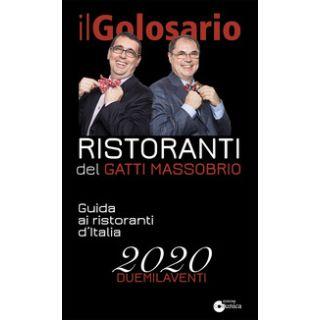 Il golosario 2020. Guida ai ristoranti d'Italia - Massobrio Paolo; Gatti Marco