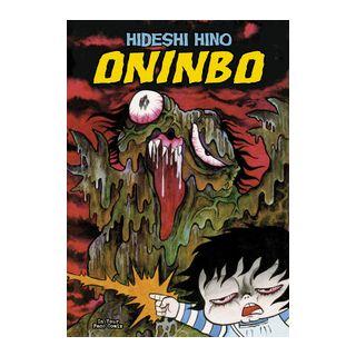 Oninbo. Vol. 1 - Hino Hideshi; Ercole M. (cur.)