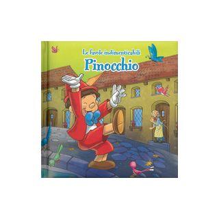 Pinocchio. Le favole indimenticabili. Ediz. illustrata -