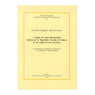 L'elogio di Anna Buzzacarini Badessa di S. Benedetto Vecchio di Padova in un codice di età carrarese -