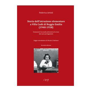 Storia dell'istruzione elementare a Villa Cadé di Reggio Emilia (1948-1958). Conoscere la scuola attraverso la voce dei suoi protagonisti - Artioli Federica
