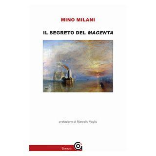 Il segreto del Magenta - Milani Mino