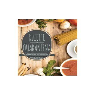 Ricette in quarantena - Passerini Marica; Bizzarri Riccardo - Edizioni DivinaFollia