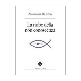 La nube della non-conoscenza - Anonimo del XIV secolo; Pintimalli A. (cur.); Anella S. (cur.)