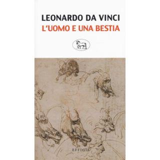L'uomo e una bestia - Leonardo da Vinci